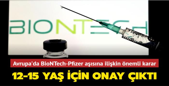 BioNTech-Pfizer aşısı için 12-15 yaş arasına izin çıktı