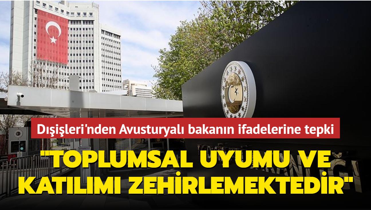 Dışişleri Bakanlığı'ndan Avusturyalı bakanın ifadelerine tepki: Toplumsal uyumu ve katılımı zehirlemektedir
