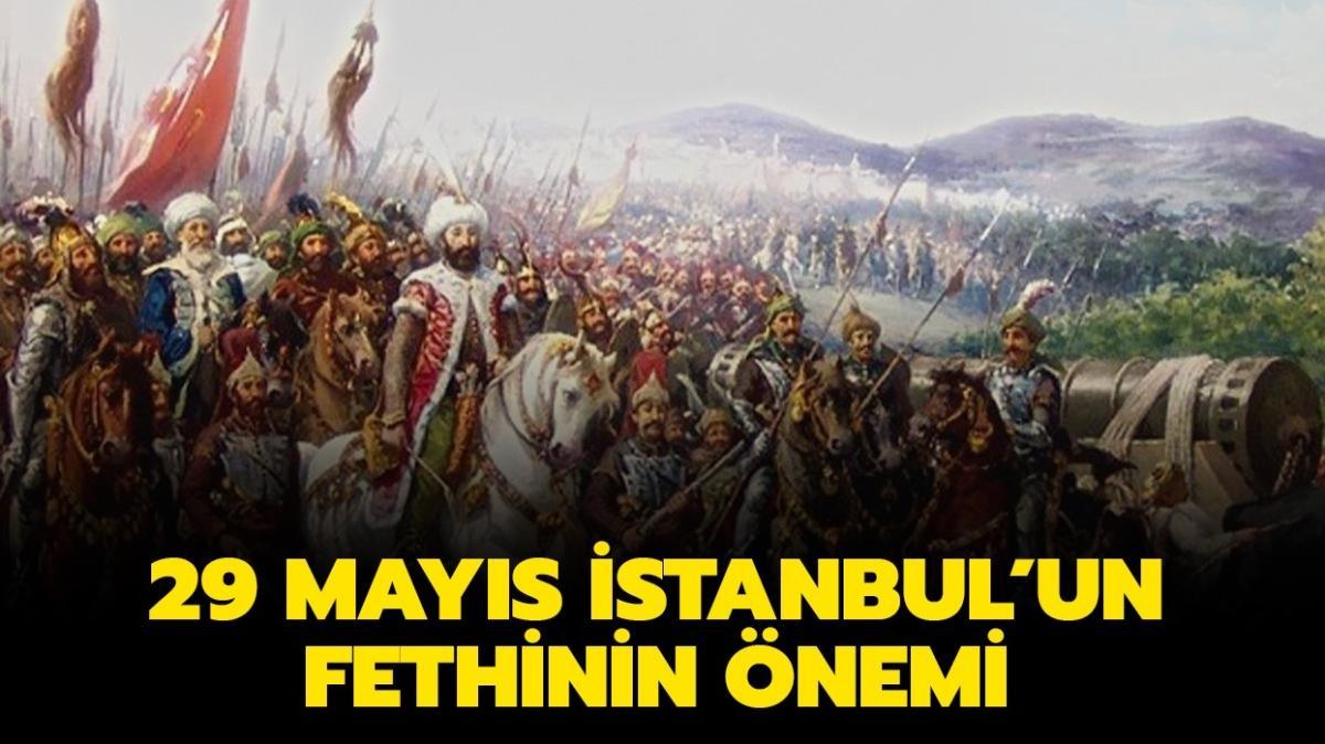 """29 Mayıs İstanbul'un fethi tarihi ve önemi nedir"""" İstanbul'un fethi nasıl gerçekleşti, kaç gün sürdü"""""""