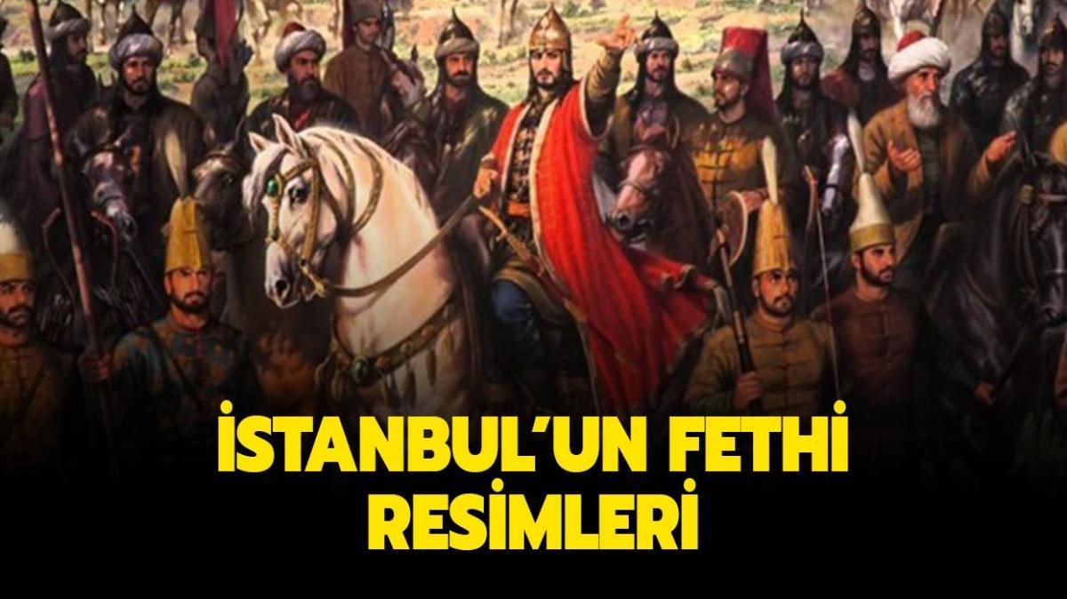 İstanbul'un fethi resimleri! En güzel, en farklı Fatih Sultan Mehmet ve İstanbul'un fethi resimleri burada!