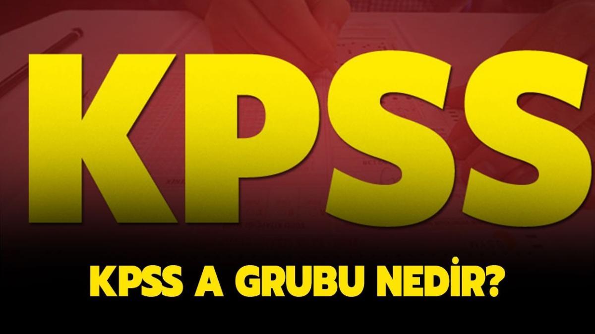 """KPSS A grubu nedir"""" KPSS A grubu sınavı ne zaman, kimler girebilir"""""""