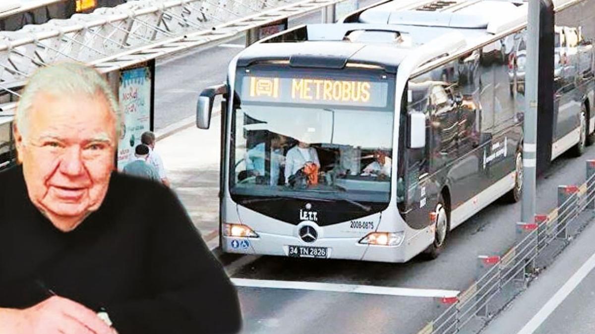 'Metrobüs'ün babası' hayatını kaybetti