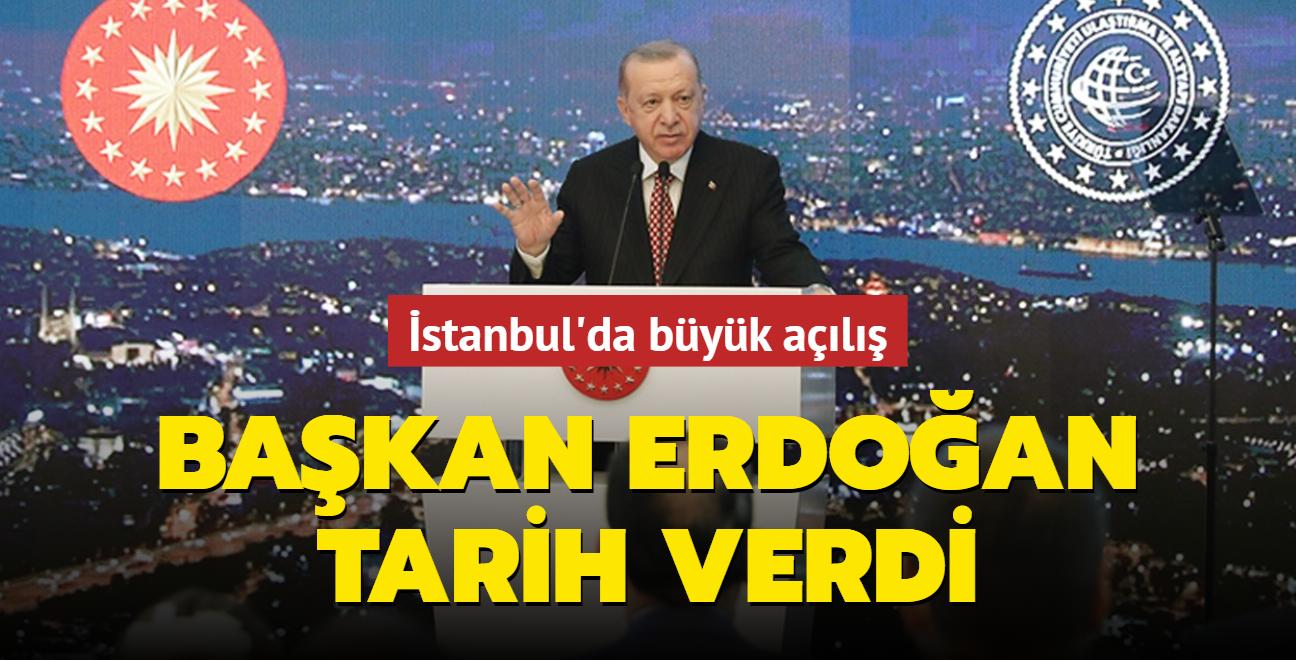 Çamlıca Kulesi açıldı! Başkan Erdoğan Kanal İstanbul için tarih verdi