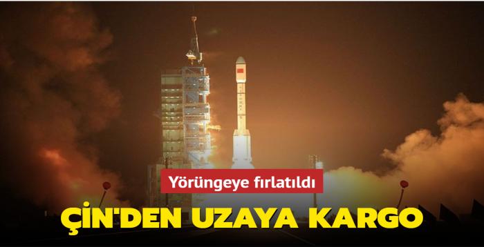 Çin'den uzaya kargo... Yörüngeye fırlatıldı
