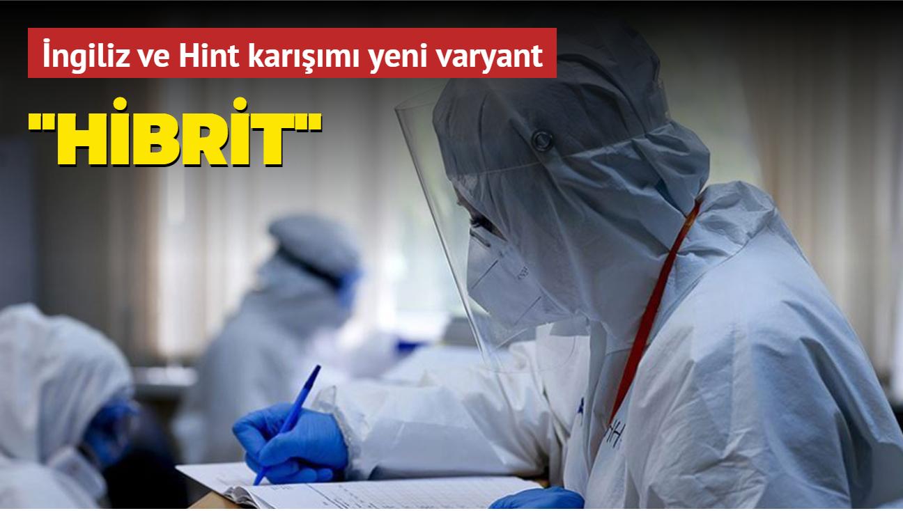 """Koronavirüsün yeni varyantı """"hibrit"""" İngiltere ve Hindistan türlerini barındırıyor"""