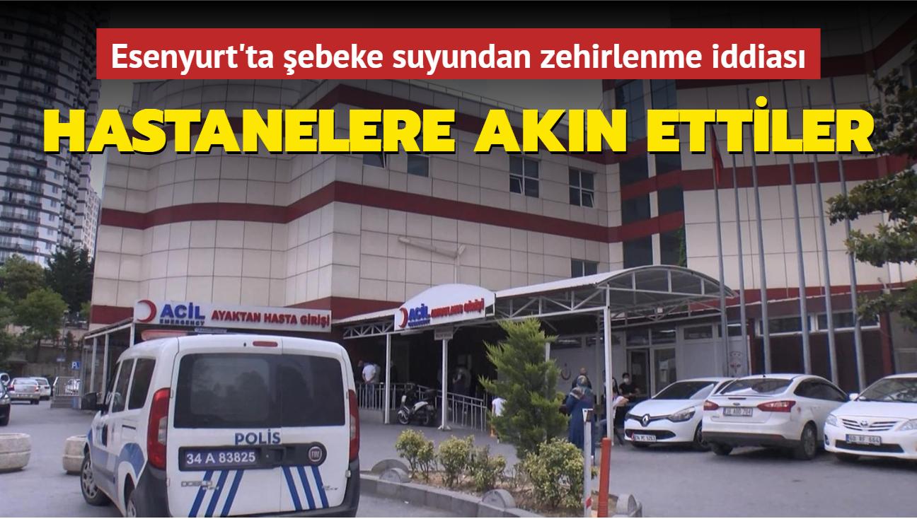 Esenyurt'ta şebeke suyundan zehirlenme iddiası... Hastanelere akın ettiler