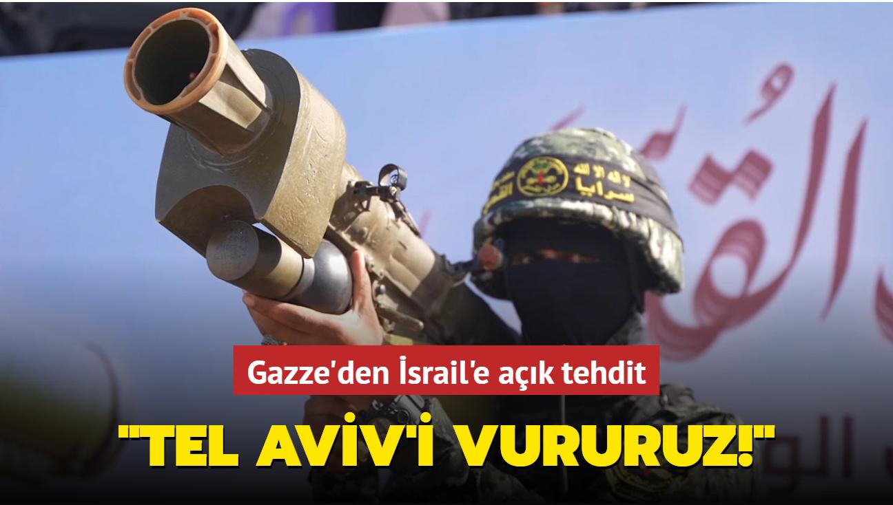 "Gazze'den İsrail'e net tehdit: ""Tel Aviv'i vururuz!"""