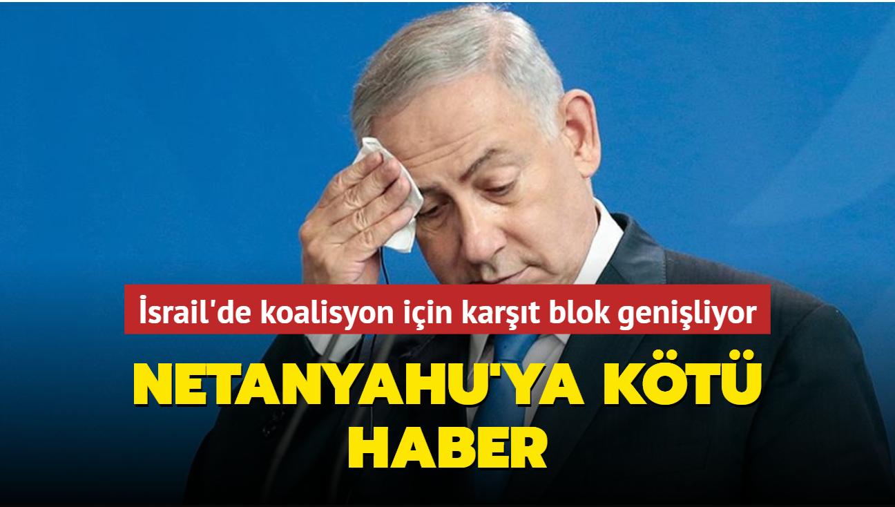 Netanyahu'ya kötü haber... Koalisyon için karşıt blok genişliyor