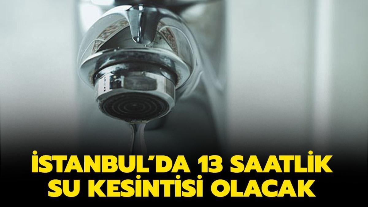 İstanbul'da 9 ilçede su kesintisi!