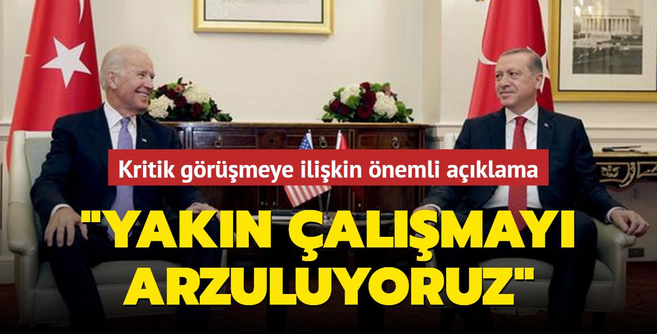 Başkan Erdoğan ile Biden'ın görüşmesi öncesi kritik açıklama: Yakın çalışmayı arzuluyoruz