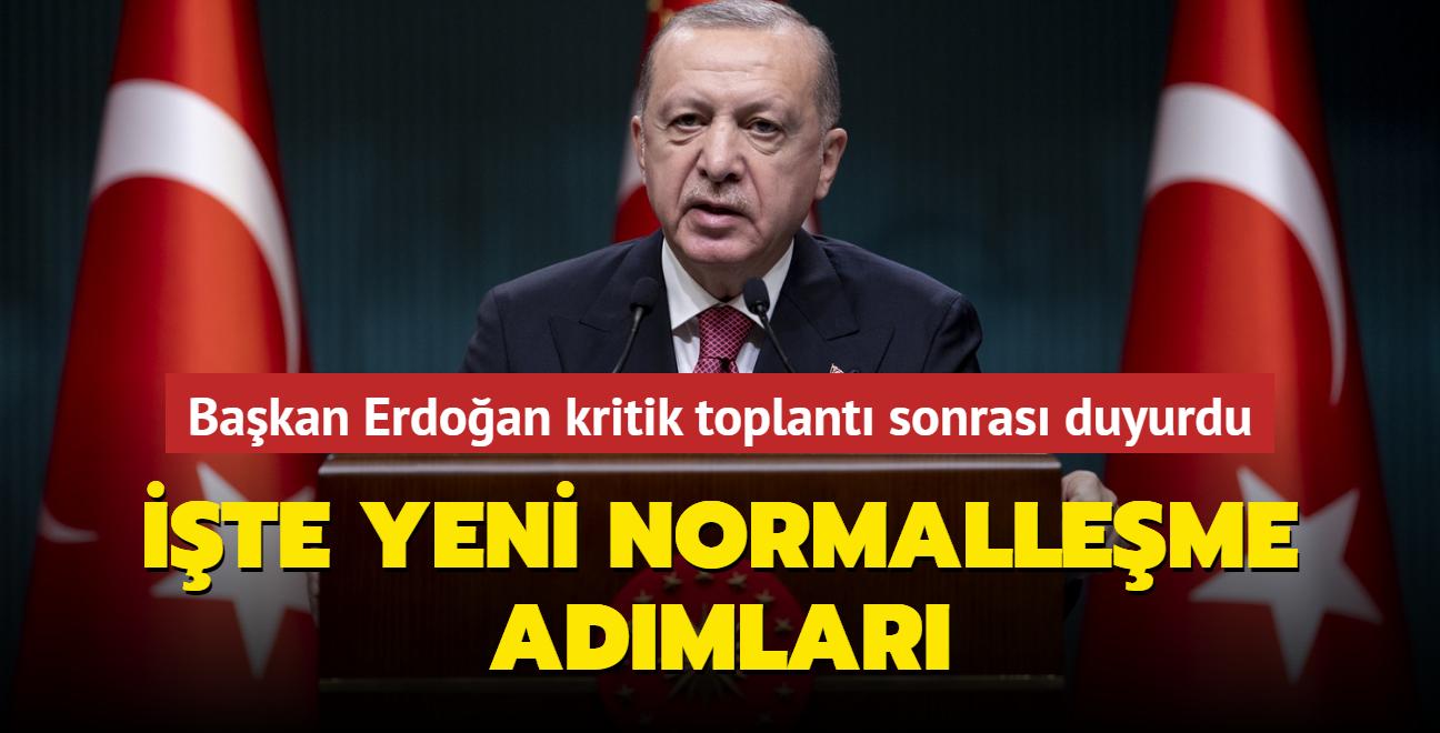 Son dakika haberi: Başkan Erdoğan Kabine Toplantısı sonrası duyurdu... İşte yeni normalleşme adımları