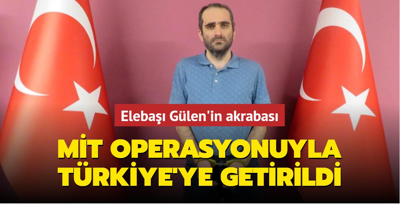 FETÖ'cü Selahaddin Gülen MİT operasyonuyla yakalanarak Türkiye'ye getirildi