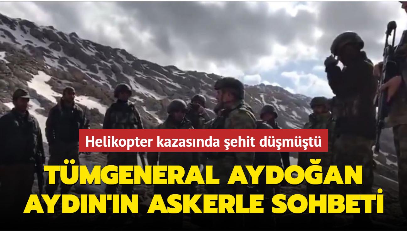Helikopter kazasında şehit düşmüştü... Tümgeneral Aydoğan Aydın'ın askerle sohbeti