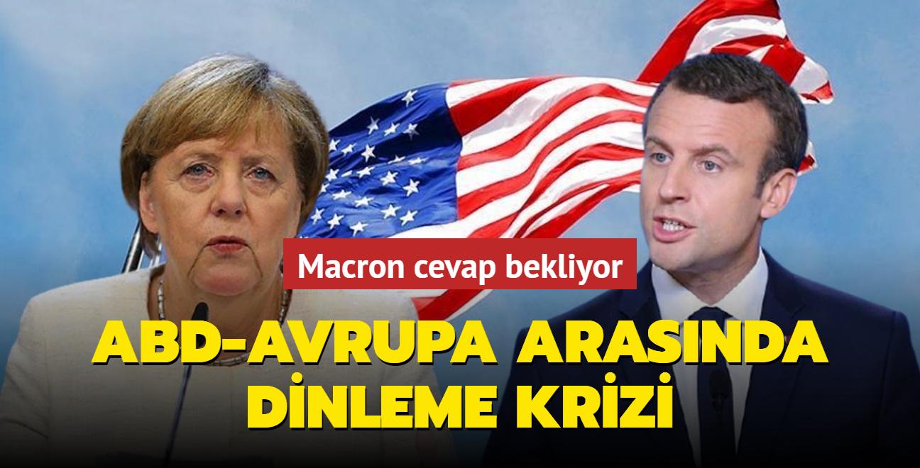 Macron cevap bekliyor... ABD-Avrupa arasında kriz