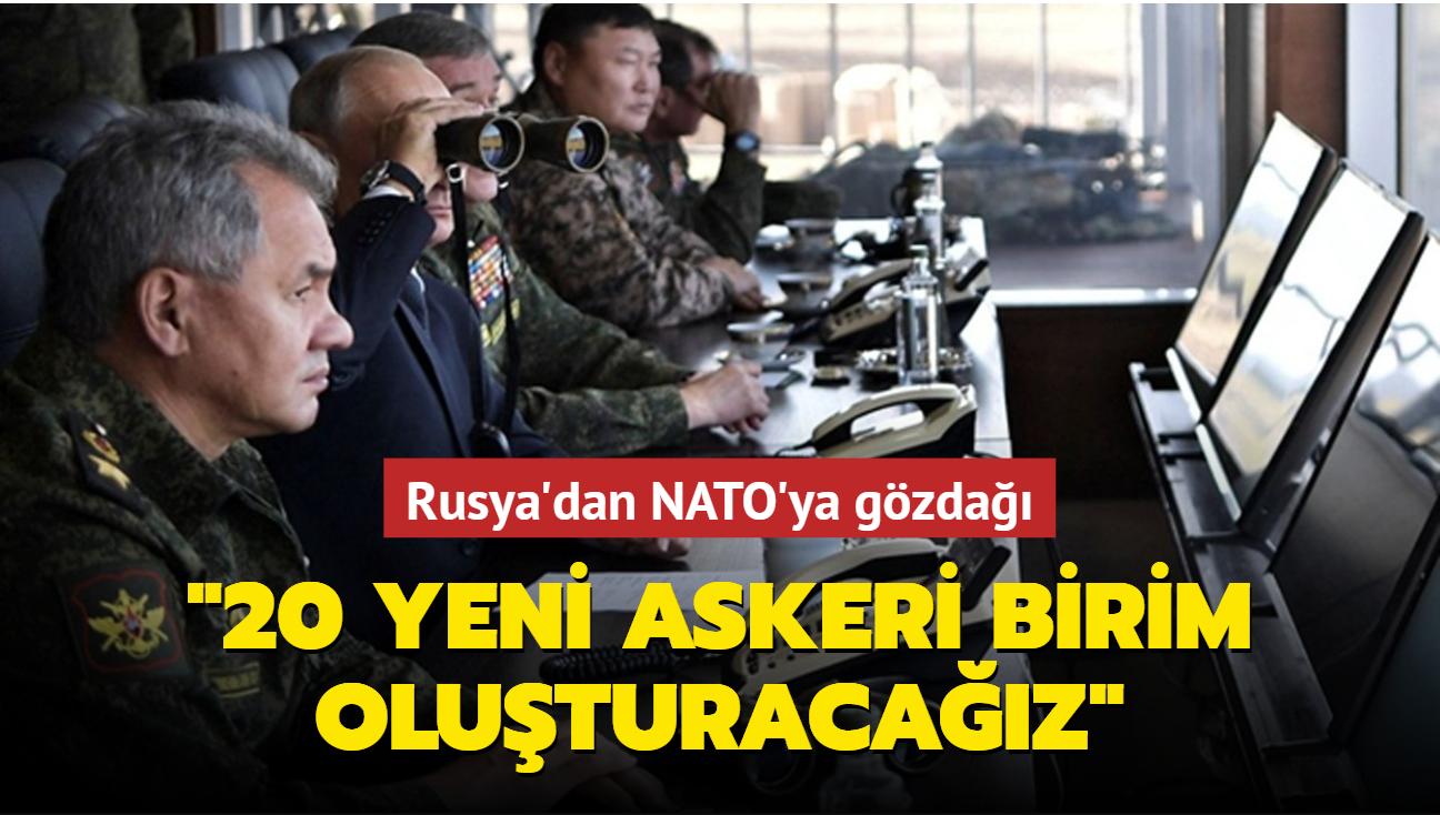 Rusya'dan NATO'ya gözdağı: Batı bölgesinde 20 yeni askeri birim oluşturacağız
