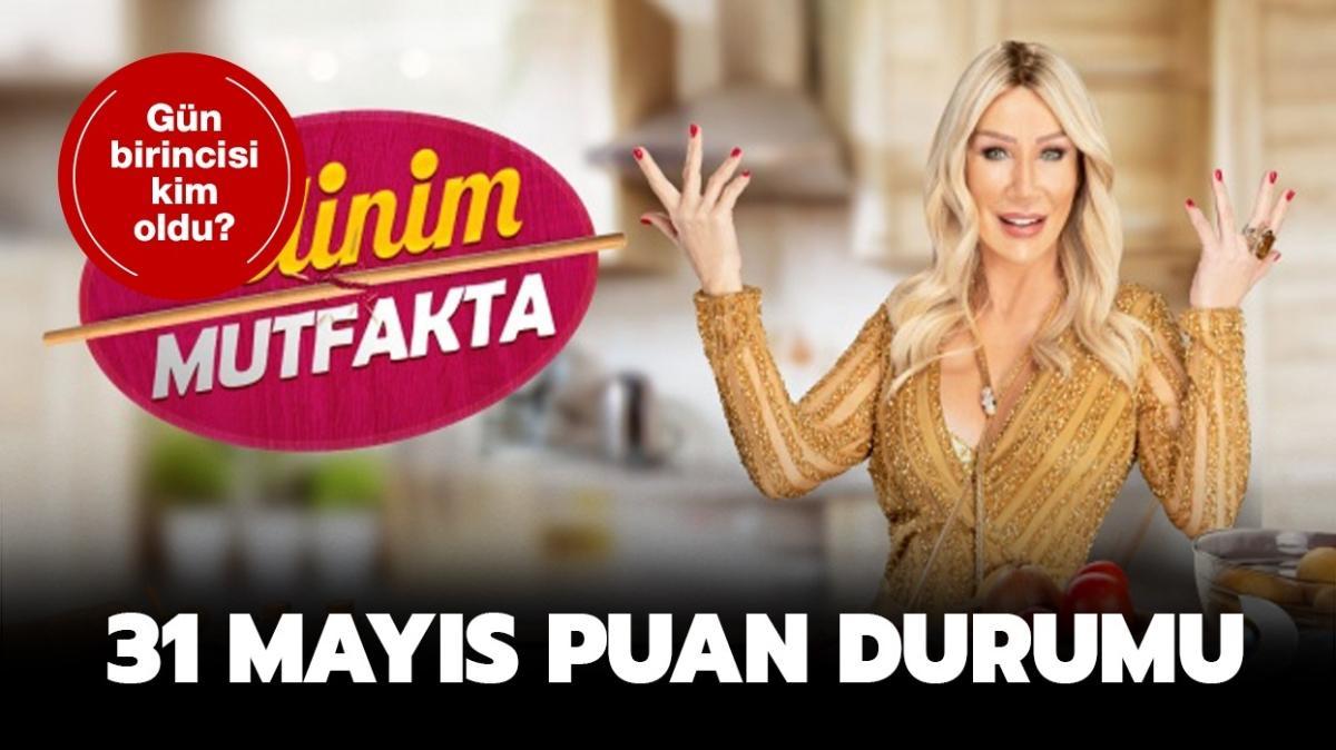 """31 Mayıs Pazartesi Gelinim Mutfakta'da gün birincisi kim oldu"""" Gelinim Mutfakta 31 Mayıs puan durumu açıklandı!"""