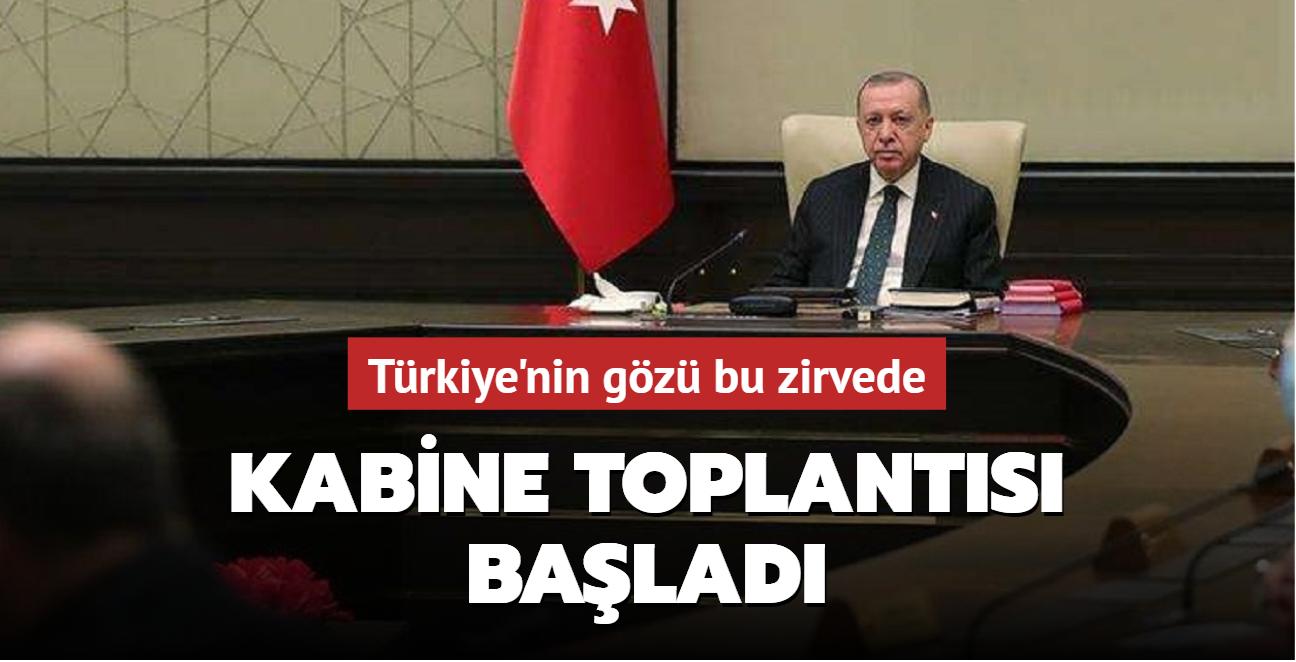 Türkiye'nin gözü bu zirvede: Kabine Toplantısı başladı