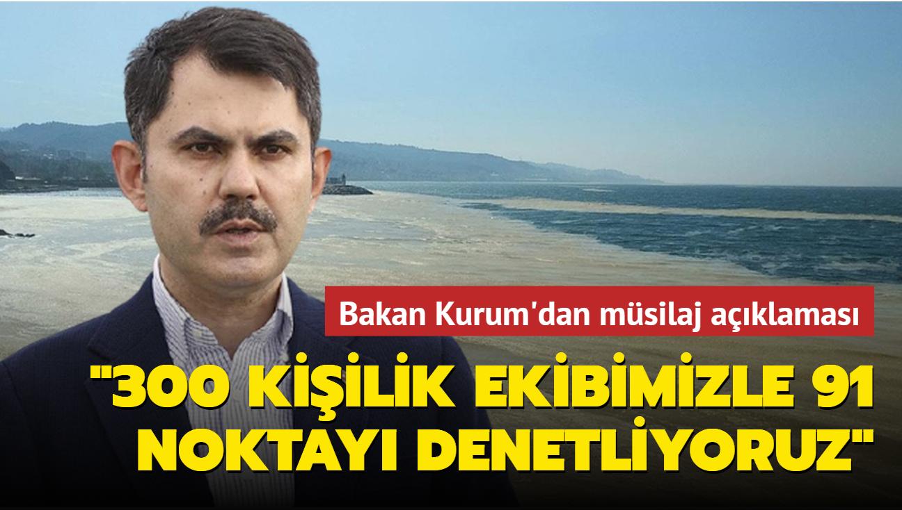 """Bakan Kurum'dan müsilaj açıklaması... """"300 kişilik ekibimizle 91 noktayı denetliyoruz"""""""