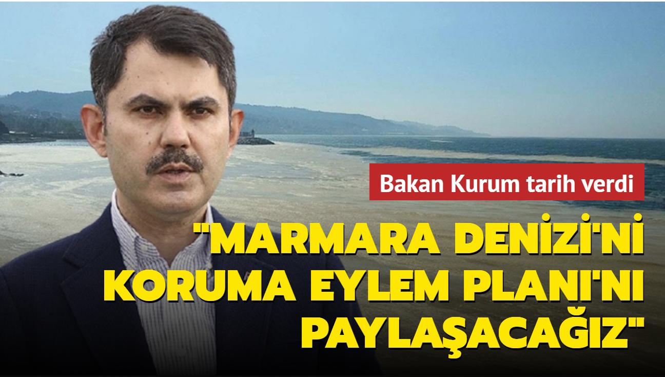 Bakan Kurum 6 Haziran'da kamuoyuyla paylaşılacağını söyledi: 'Marmara Denizi'ni Koruma Eylem Planı'