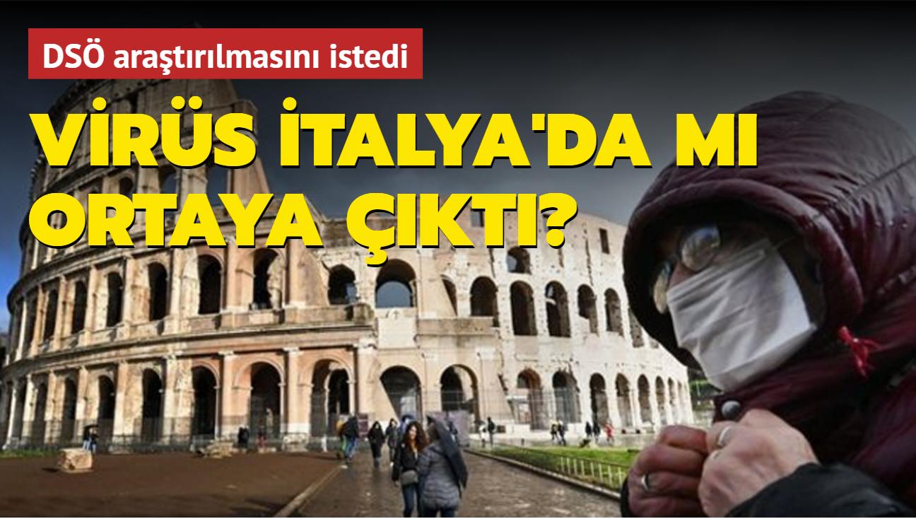 """DSÖ araştırılmasını istedi: Koronavirüs İtalya'da mı ortaya çıktı"""""""