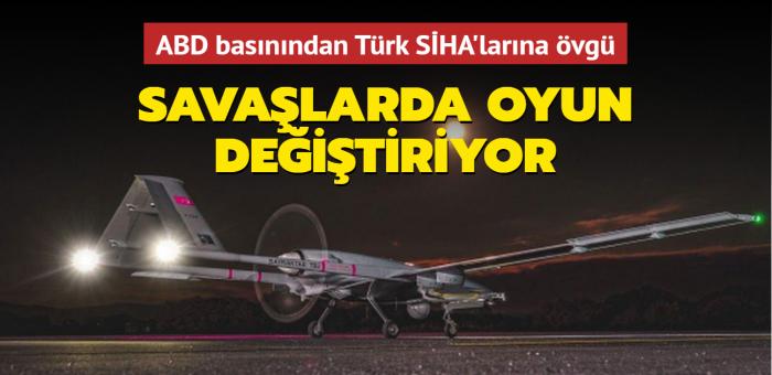 ABD basınından Türk SİHA'larına övgü... Savaşlarda oyun değiştiriyor