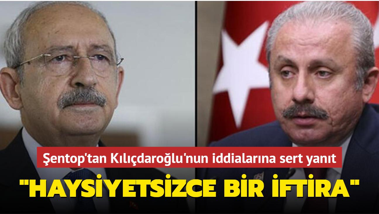 Şentop'tan Kılıçdaroğlu'nun iddialarına sert yanıt: Haysiyetsizce ve ağır bir iftiradır