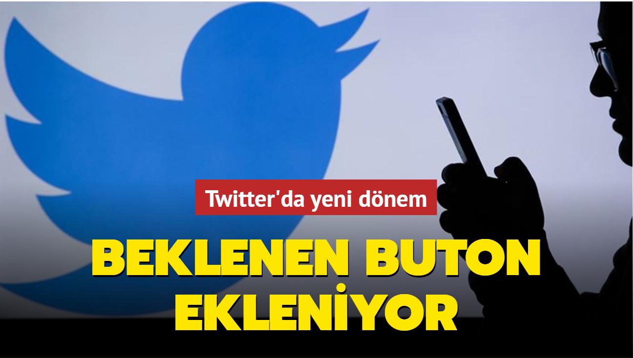 Twitter'da yeni dönem... Beklenen buton ekleniyor