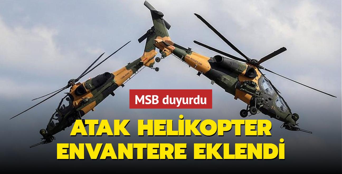 MSB açıkladı: Atak helikopter envantere eklendi