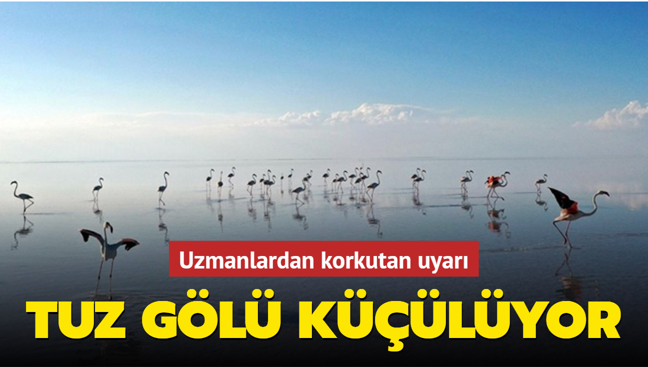 Uzmanlardan korkutan uyarı: Tuz Gölü küçülüyor