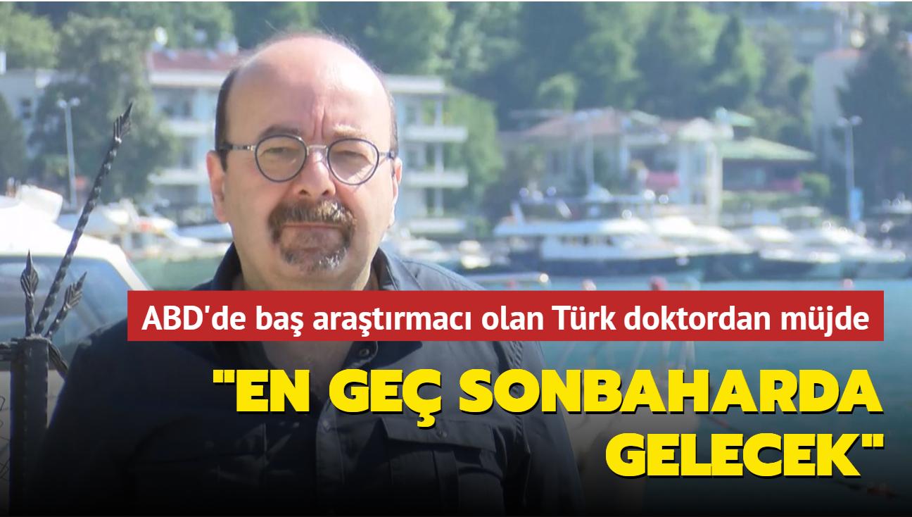 ABD'de baş araştırmacı olan Türk doktordan koronavirüs tedavisinde müjdeli açıklama: En geç sonbaharda gelecek