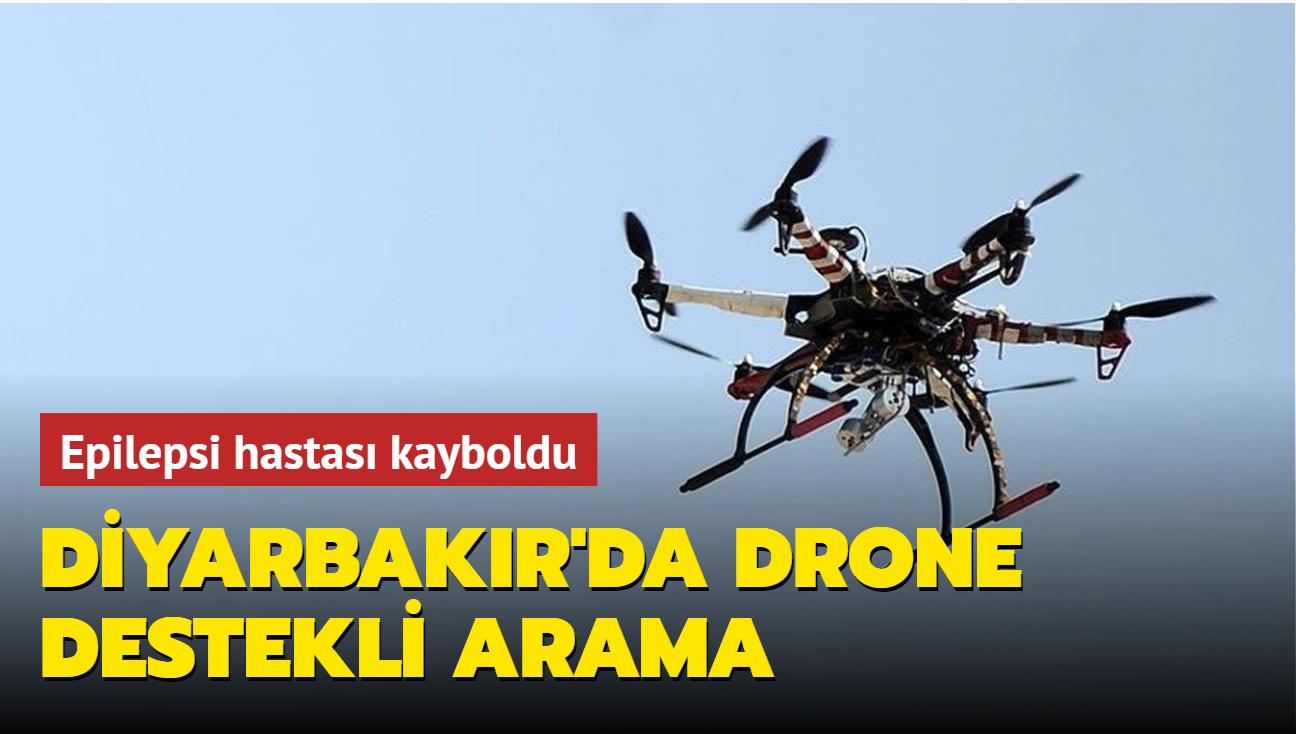 Epilepsi hastası kayboldu... Diyarbakır'da drone destekli arama
