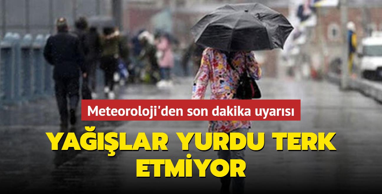 Meteoroloji'den son dakika uyarısı: Yağışlar yurdu terk etmiyor