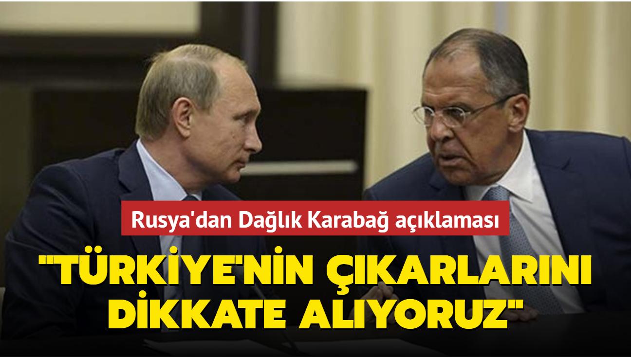 Rusya'dan Dağlık Karabağ açıklaması: Türkiye'nin çıkarlarını dikkate alıyoruz