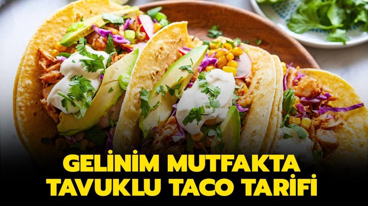 """Gelinim Mutfakta tavuklu taco tarifi! Tavuklu taco nasıl yapılır, malzemeleri neler"""""""
