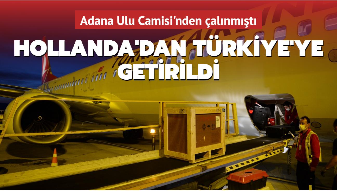 Adana Ulu Camisi'nden çalınmıştı... Hollanda'dan Türkiye'ye getirildi