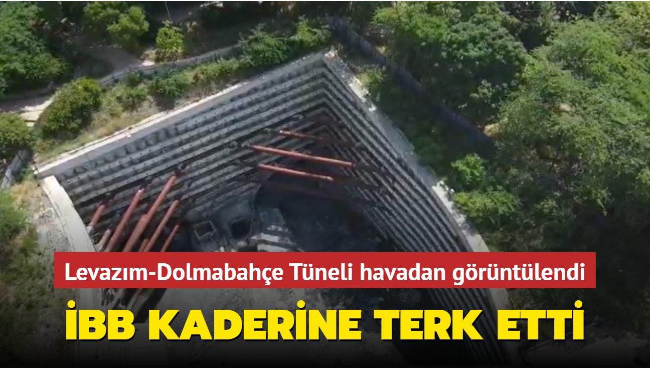 Havadan görüntülendi... İBB Levazım-Dolmabahçe Tüneli'ni kaderine terk etti
