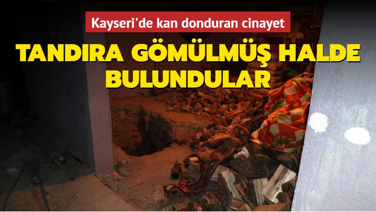 Kayseri'de dehşet! Tandıra gömülmüş halde bulundular