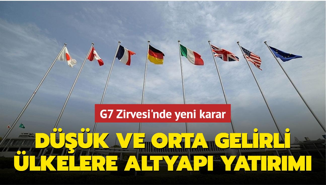 G7 Zirvesi'nde yeni karar: Düşük ve orta gelirli ülkelere altyapı yatırımı
