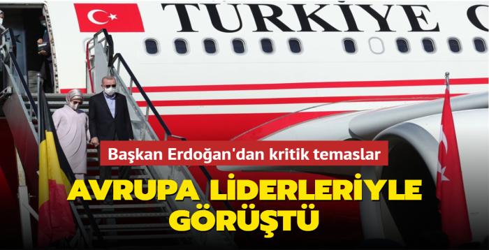 Başkan Erdoğan'dan kritik temaslar