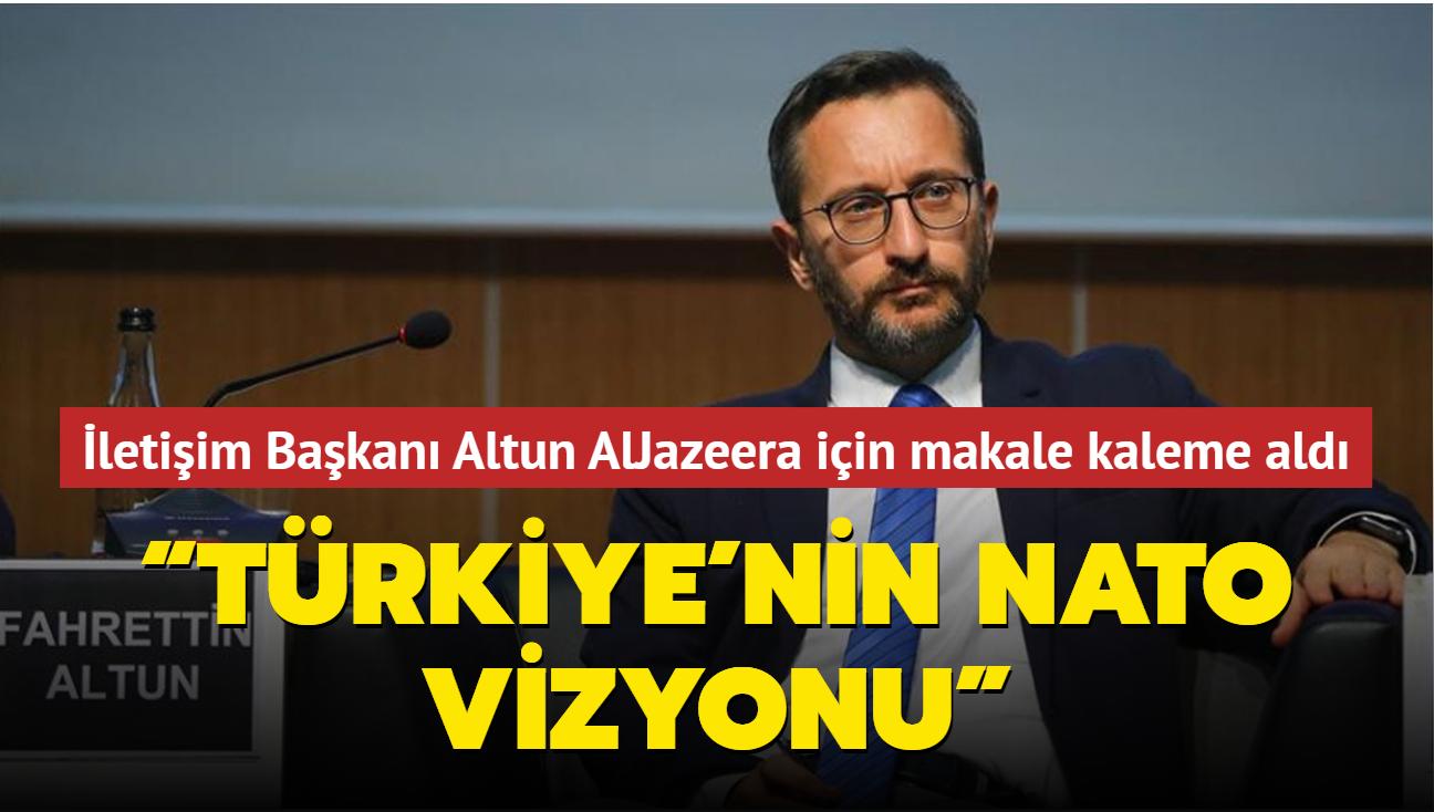 """İletişim Başkanı Altun AlJazeera için makale kaleme aldı: """"Küresel Zorluklar Çağında Türkiye'nin NATO Vizyonu"""""""