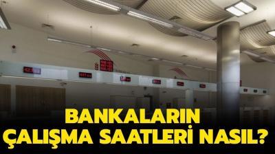 Bankalar saat kaçta açılıyor, kaçta kapanıyor? Bankaların güncel çalışma saatleri nasıl?