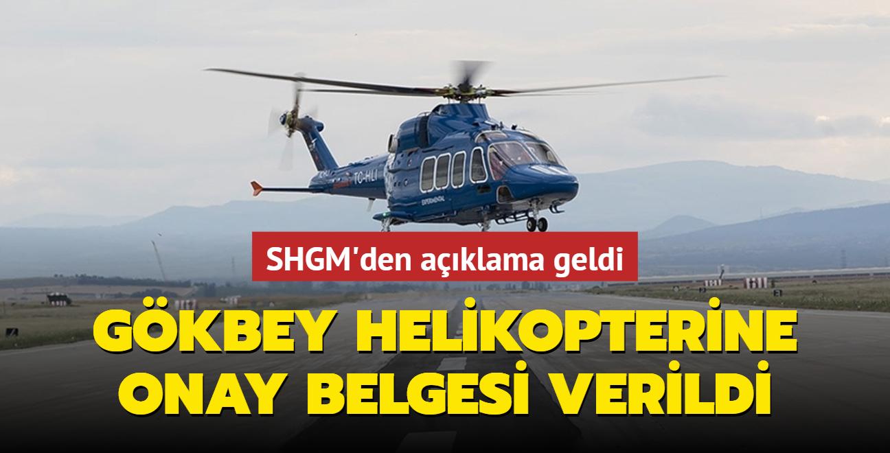 SHGM'den açıklama geldi... Gökbey helikopterine onay belgesi verildi