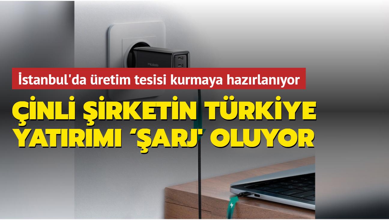 İstanbul'da üretim tesisi kurmaya hazırlanıyor! Çinli şirketin Türkiye yatırımı 'şarj' oluyor