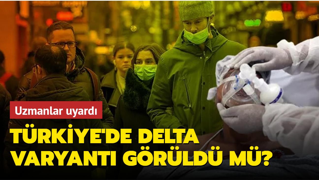 """Türkiye'de Delta varyantı görüldü mü"""" Uzmanlar uyardı"""