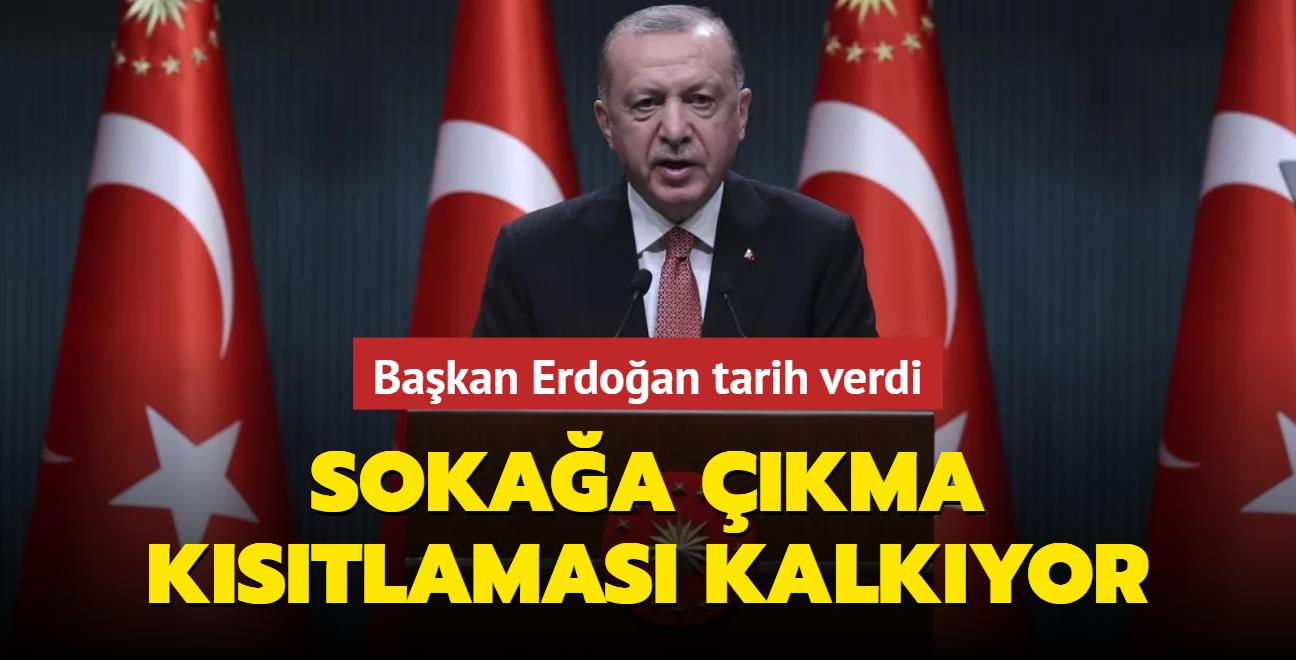 Başkan Erdoğan Kabine Toplantısı sonrası açıkladı... Sokağa çıkma kısıtlaması kalkıyor