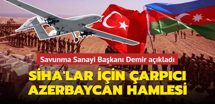 SSB Demir'den flaş açıklama: Türk SİHA'larının Azerbaycan'da üretimi için fabrika üzerinde çalışıyoruz