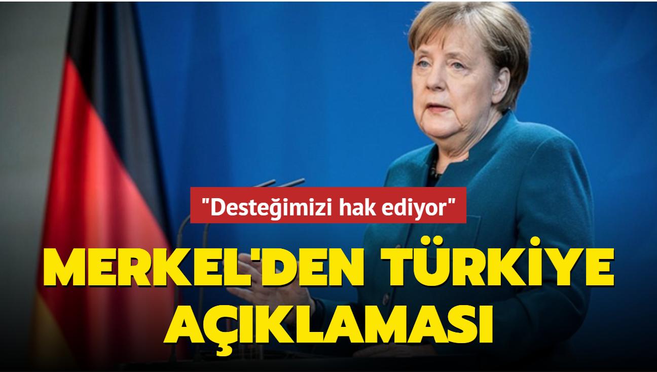 Merkel'den Türkiye açıklaması: Desteğimizi hak ediyor