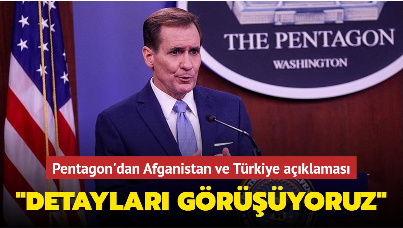 """Pentagon'dan Afganistan ve Türkiye açıklaması: """"Detayları görüşüyoruz"""""""
