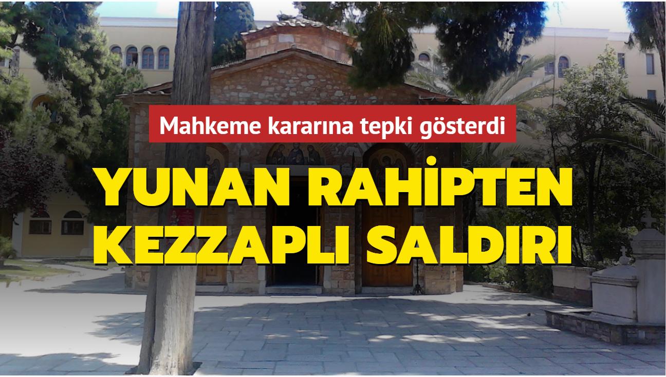 Mahkeme kararına tepki gösterdi... Yunan rahipten kezzaplı saldırı