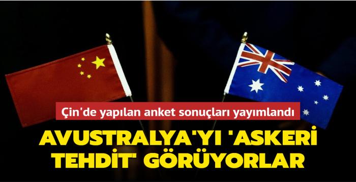 """Çin'de yapılan anket sonuçları yayımlandı... Avustralya'yı """"askeri tehdit"""" olarak görüyorlar"""